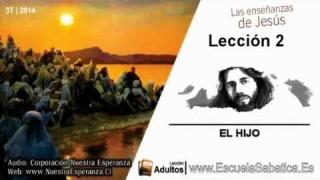 Lección 2   Lunes 7 de julio 2014   El Hijo de Dios   Escuela Sabática