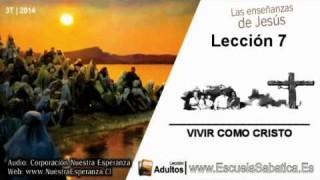 Leccion 7 | Jueves 14 de agosto 2014 | Cómo vivir como Jesús | Escuela Sabática