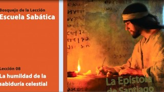 Bosquejo Lección 8 | La humildad de la sabiduría celestial | Escuela Sabática