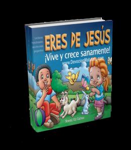 DEVOCIÓN MATUTINA PARA NIÑOS PEQUEÑOS 2015 ERES DE JESÚS ¡Vive y crece sanamente! Por: Noemí Gil Gálvez Lecturas devocionales para los más pequeños 2015