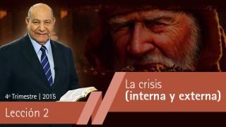 Comentario | Lección 2 | La crisis interna y externa | Pastor Alejandro Bullón | Escuela Sabatica