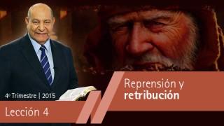 Comentario | Lección 4 | Reprensión y retribución | Pastor Alejandro Bullón | Escuela Sabatica