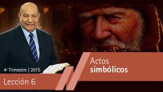 Comentario   Lección 6   Actos simbólicos   Pastor Alejandro Bullón   Escuela Sabática