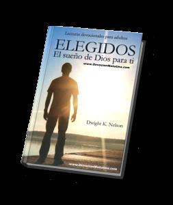 DEVOCIÓN MATUTINA PARA ADULTOS 2016 ELEGIDOS El sueño de Dios para ti Por: Dwight K. Nelson Lecturas devocionales para Adultos 2016
