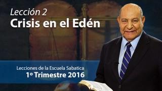 Comentario   Lección 2   Crisis en el Edén   Pastor Alejandro Bullón   Escuela Sabática