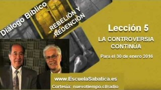 Resumen   Diálogo Bíblico   Lección 5   La controversia continúa   Escuela Sabática