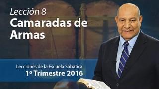 Comentario | Lección 8 | Camaradas de armas | Pastor Alejandro Bullón | Escuela Sabatica