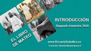 Introducción | El libro de Mateo | Escuela Sabática | Segundo trimestre 2016