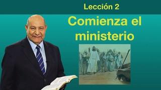 Comentario   Lección 2   Comienza el ministerio   Pr. Alejandro Bullón   Escuela Sabatica