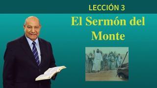 Comentario   Lección 3   El Sermón del Monte   Pr. Alejandro Bullón   Escuela Sabática