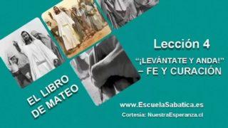 """Lección 4   Miércoles 20 de abril 2016   """"¡Levántate y anda!""""   Escuela Sabática"""