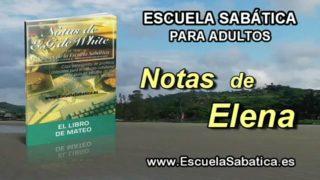 Notas de Elena | Domingo 24 de abril 2016 | Mateo 11:11, 12 | Escuela Sabática