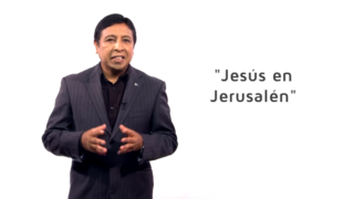 Bosquejo | Lección 10 | Jesús en Jerusalén | Escuela Sabática | Pr. Edison Choque