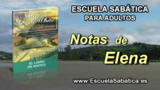 Notas de Elena | Martes 31 de mayo 2016 | Ningún fruto | Escuela Sabática