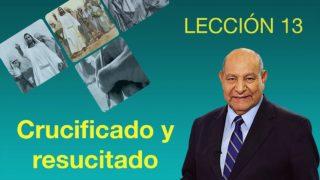 Comentario | Lección 13 | Crucificado y resucitado | Pr. Alejandro Bullón | Escuela Sabática