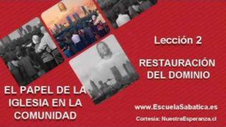 """Lección 2   Jueves 7 de julio 2016   Restauración del """"Dominio""""   Escuela Sabática"""