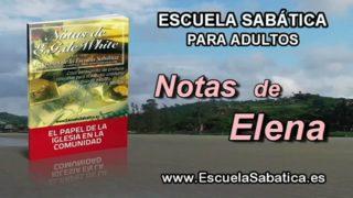 Notas de Elena | Domingo 31 de julio 2016 | Solamente el método de Cristo | Escuela Sabática