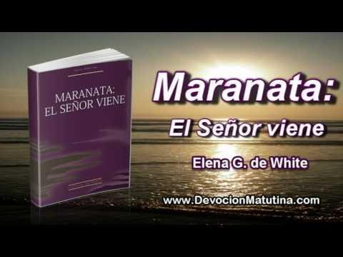 3 de septiembre | Maranata: El Señor viene | Elena de White | Prepárate para encontrarte con tu Dios