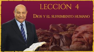 Comentario | Lección 4 | Dios y el sufrimiento humano | Pastor Alejandro Bullón | Escuela Sabática
