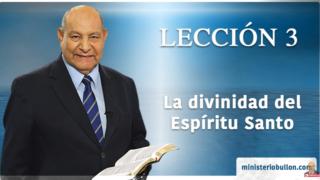 Comentario   Lección 3   La Divinidad del Espíritu Santo   Pr. Alejandro Bullón   Escuela Sabática