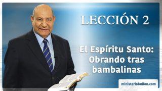 Comentario | Lección 2 | Espíritu Santo: Obrando Tras Bambalinas | Escuela Sabática | Pr. Alejandro Bullón