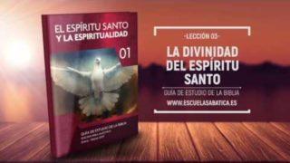 Lección 3 | Miércoles 18 de enero 2017 | La obra divina del Espíritu Santo | Escuela Sabática