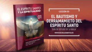 Lección 5 | Lunes 30 de enero 2017 | Ser lleno del Espíritu Santo | Escuela Sabática