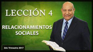 Comentario   Lección 4   Relacionamientos sociales   Escuela Sabática   Pr. Alejandro Bullón