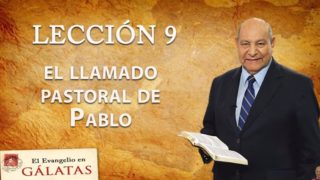 Comentario | Lección 9 | El llamado pastoral de Pablo | Escuela Sabática Pastor Alejandro Bullón