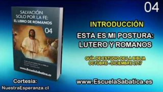 Introducción | Esta es mi postura: Lutero y Romanos | Escuela Sabática | Cuarto trimestre 2017