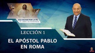 Comentario   Lección 1   El apóstol Pablo en Roma   Escuela Sabática   Pr. Alejandro Bullón