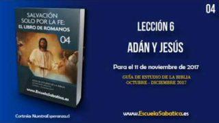 Lección 6 | Jueves 9 de noviembre 2017 | Jesús, el segundo Adán | Escuela Sabática