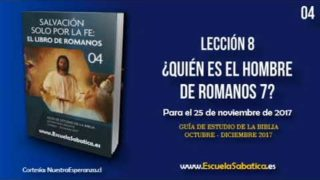 Lección 8 | Lunes 20 de noviembre 2017 | El pecado y la Ley | Escuela Sabática