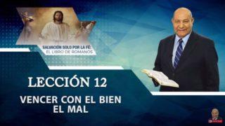 Comentario | Lección 12 | Vencer con el bien el mal | Escuela Sabática Pastor Alejandro Bullón