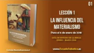 Lección 1 | Jueves 4 de enero 2018 | La absoluta inutilidad del materialismo | Escuela Sabática
