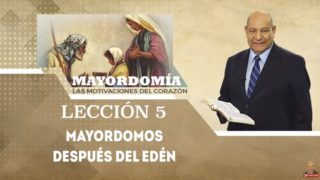 Comentario | Lección 5 | Mayordomos después del Edén | Escuela Sabática Pr. Alejandro Bullón
