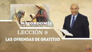 Comentario | Lección 9 | Las ofrendas de gratitud | Escuela Sabática Pastor Alejandro Bullón