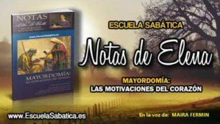 Notas de Elena | Jueves 8 de marzo 2018 | La mayordomía | Escuela Sabática