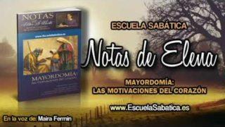 Notas de Elena | Sábado 17 de marzo 2018 | Los hábitos de un mayordomo | Escuela Sabática