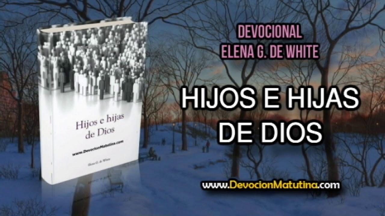 1 de abril   Hijos e Hijas de Dios   Elena G. de White   La voluntad de Dios para mí