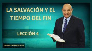 Comentario | Lección 4 | La salvación y el tiempo del fin | Escuela Sabática Pr. Edison Choque