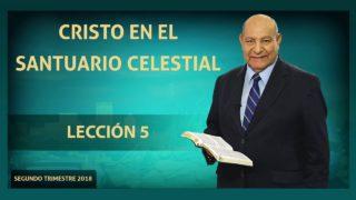 Comentario | Lección 5 | Cristo en el Santuario celestial | Escuela Sabática Pr. Alejandro Bullón