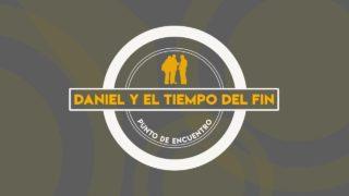 Lección 2 | Daniel y el tiempo del fin | Escuela Sabática Punto de encuentro con la Biblia