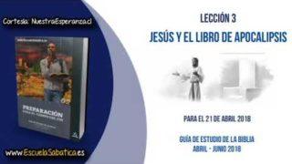 Lección 3   Jueves 19 de abril 2018   Cristo en Apocalipsis: segunda parte   Escuela Sabática
