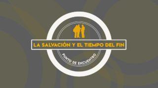 Lección 4 | La salvación y el tiempo del fin | Escuela Sabática Punto de encuentro con la Biblia