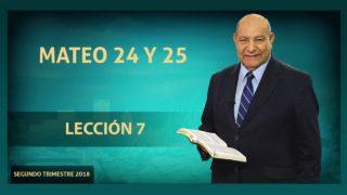 Comentario | Lección 7 | Mateo 24 y 25 | Escuela Sabática Pr. Alejandro Bullón