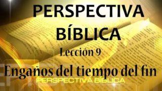 Lección 9 | Engaños del tiempo del fin | Escuela Sabática Perspectiva Bíblica