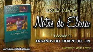 Notas de Elena | Domingo 27 de mayo 2018 | El mayor engaño | Escuela Sabática