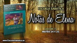 Notas de Elena | Sábado 12 de mayo 2018 | Mateo 24 y 25 | Escuela Sabática