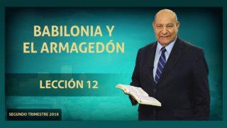 Comentario | Lección 12 | Babilonia y el Armagedón | Escuela Sabática Pastor Alejandro Bullón